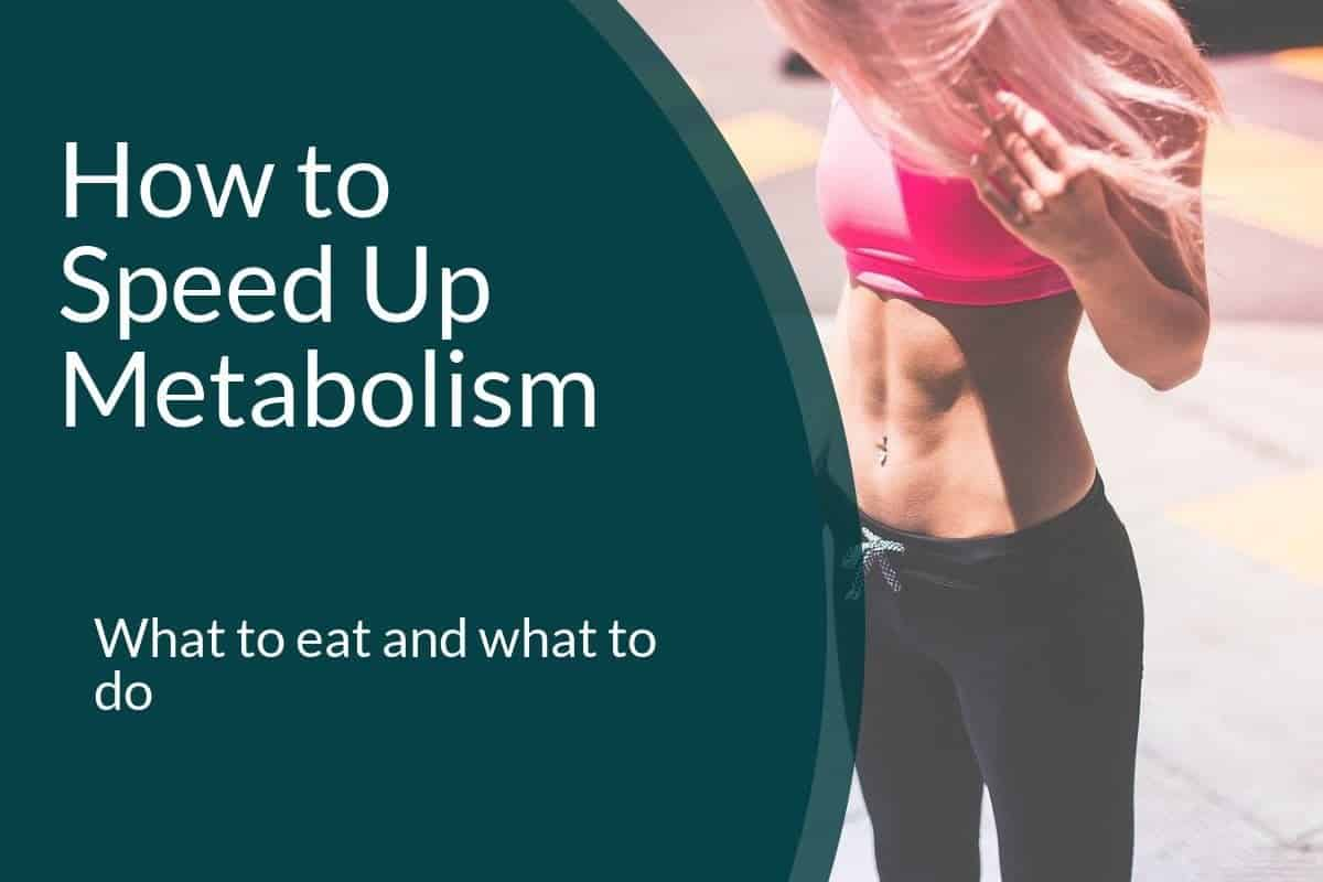 11 Super Effective Ways to Speed Up Metabolism for Weight Loss