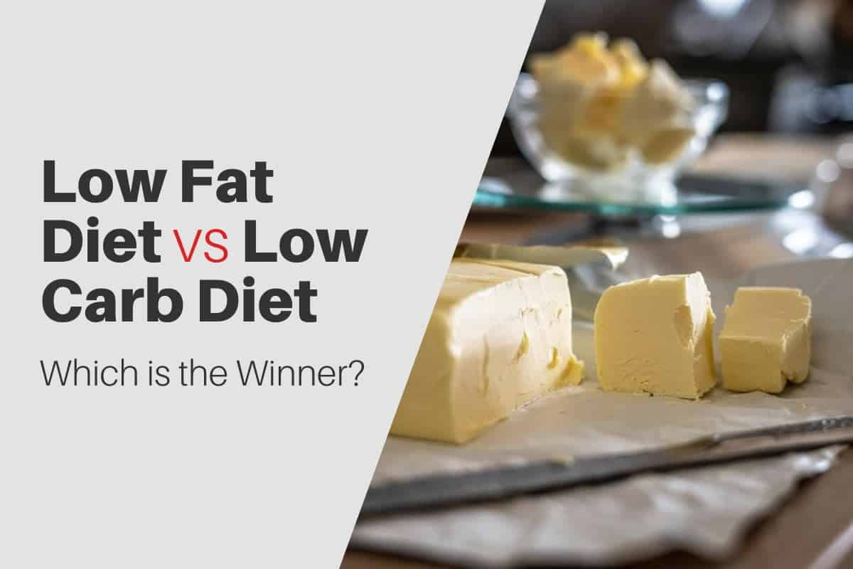 Low Carb Diet Compared with Low Fat Diet — Which is the Winner