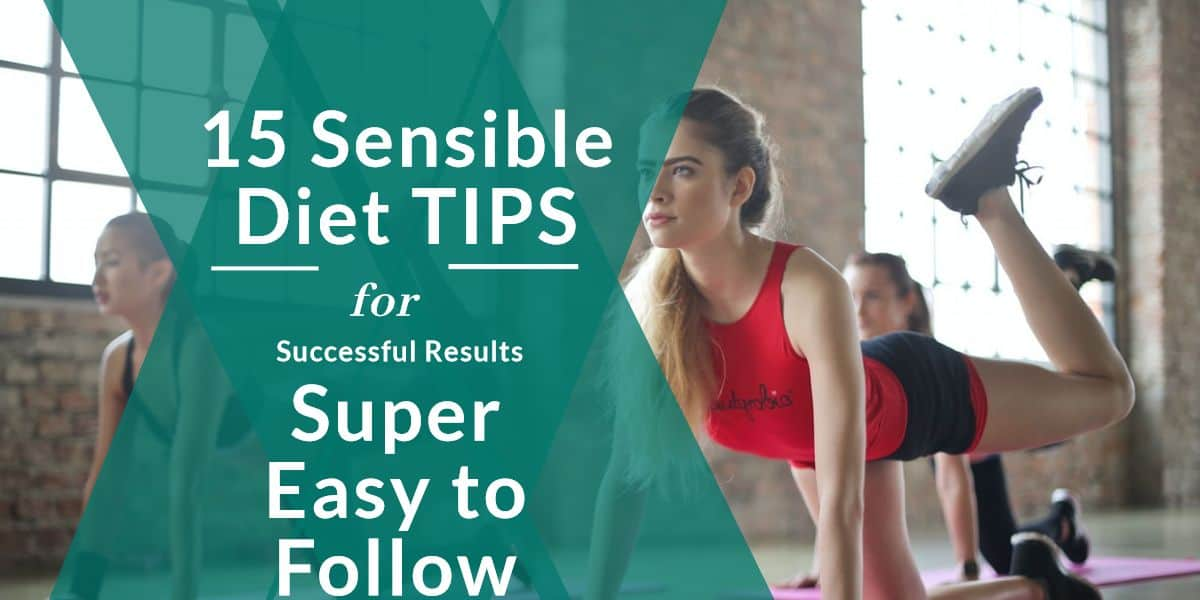 15 Top Diet Tips That Are Surprisingly Easy to Follow