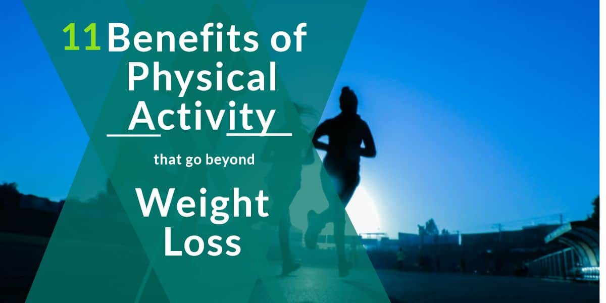 10 Amazing Physical Activity Benefits Beyond Weight Loss